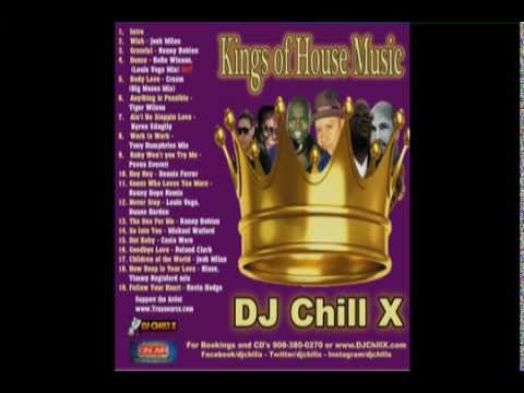 Kings of House Music Mix  DJ Chill X