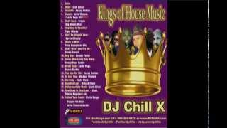 Kings of House Music Mix by DJ Chill X