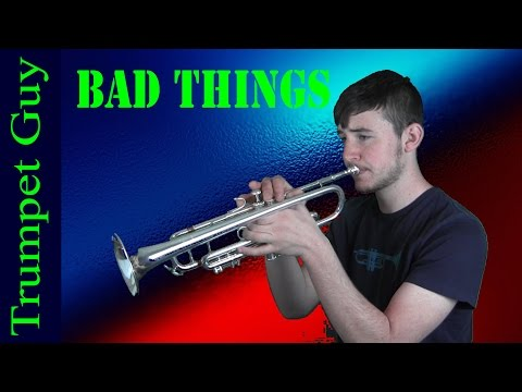 Machine Gun Kelly ft. Camila Cabello - Bad Things (Trumpet Cover)