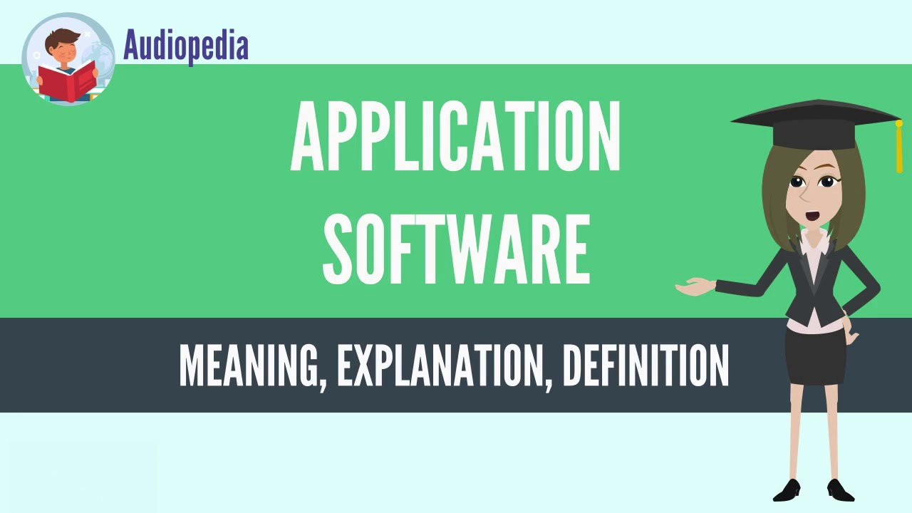 what is application software? application software definition