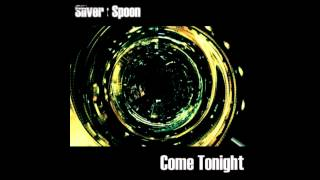 Watch Silver Spoon Come Tonight video