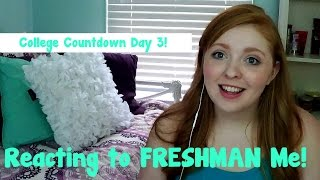 ❤ 5 DAY COLLEGE COUNTDOWN: Day 3 Reacting to FRESHMAN Me! ❤ Thumbnail