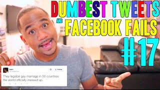Dumbest Tweets and Facebook Fails #17