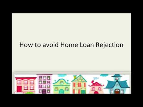 Tricks to avoide home loan rejection