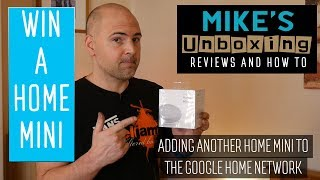 Adding Google HOME MINI to an existing setup and GIVEAWAY