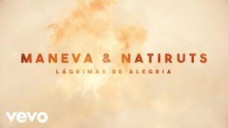 Maneva, Natiruts - Lágrimas De Alegria (Visualizer)