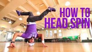 How to Head Spin | Lil Cesar (Air Force Crew, Los Angeles)