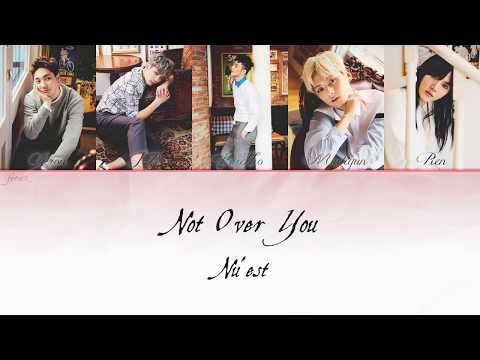 NU'EST - Not Over You [Han|Eng|Rom] Lyrics