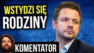 Trzaskowski Kandydat na Prezydenta Warszawy Platformy i Nowoczesnej Wstydzi się Rodziny - Komentator