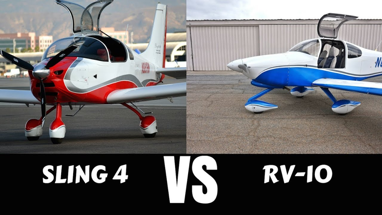 Vans RV-10 Vs  Sling 4 Airplane  Which Is A Better 4 Seater?
