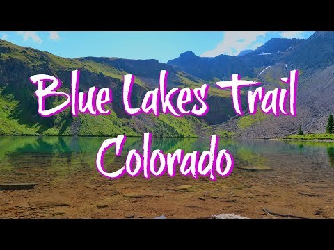 The Blue Lakes Trail Colorado