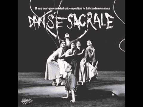 Danse Sacrale (14 Early Avant-garde And Electronic Compositions For Ballet And Modern Dance (2014)