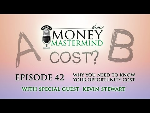 MMS042 - Why You Need to Know Your Opportunity Cost