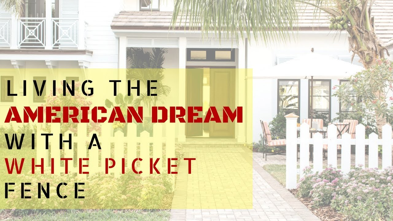 Living The American Dream With A White Picket Fence Youtube