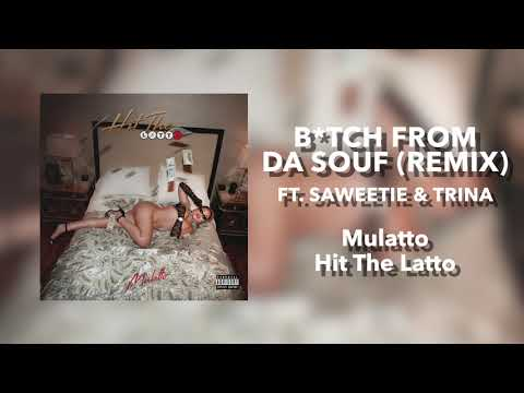 Mulatto - B*tch From Da Souf Remix (Ft. Saweetie & Trina) [Official Audio]
