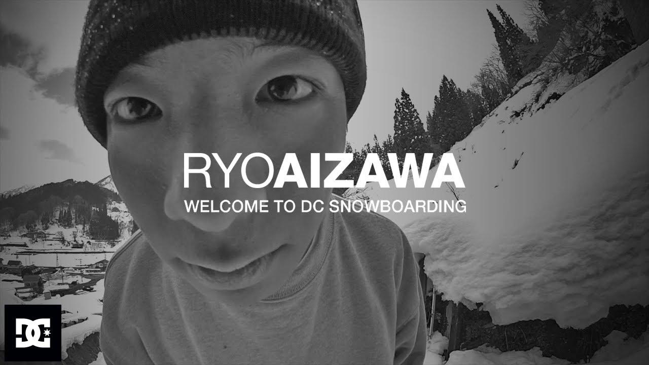DC SHOES : RYO AIZAWA WELCOME TO DC