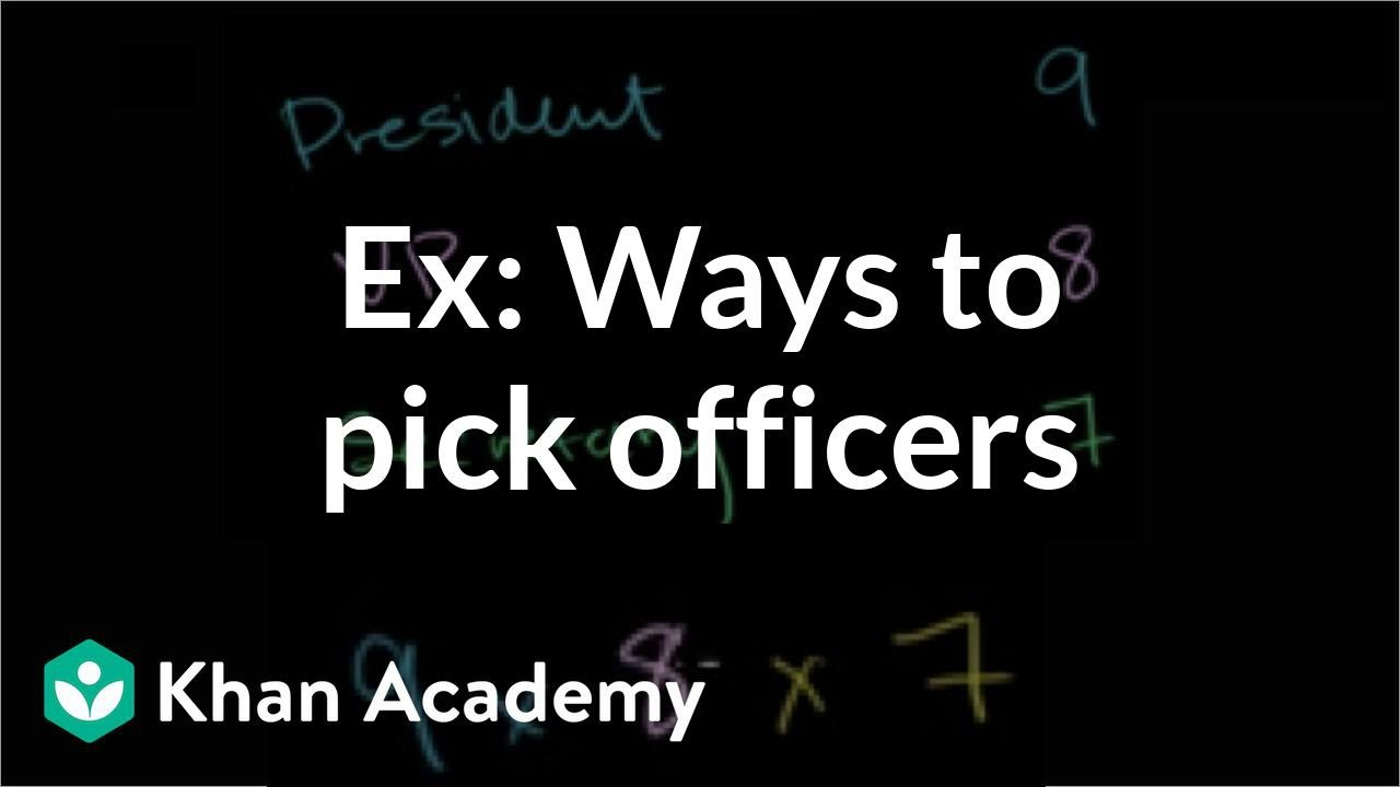 Ways to pick officers (video) | Permutations | Khan Academy