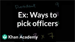 Example: Ways to pick officers | Probability and combinatorics | Precalculus | Khan Academy