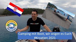 Camping mit Boot, wİr zeigen es Euch #Kroatien 2021