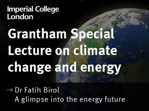 A glimpse into the energy future - Dr Fatih Birol