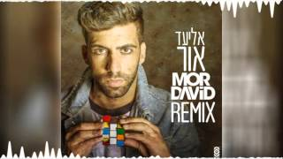 אליעד - אור - מור דוד רמיקס   Eliad - Light - MOR DAVID Remix