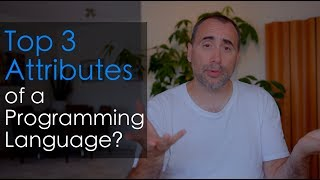 What are the Top 3 Attributes of a Programming Language?
