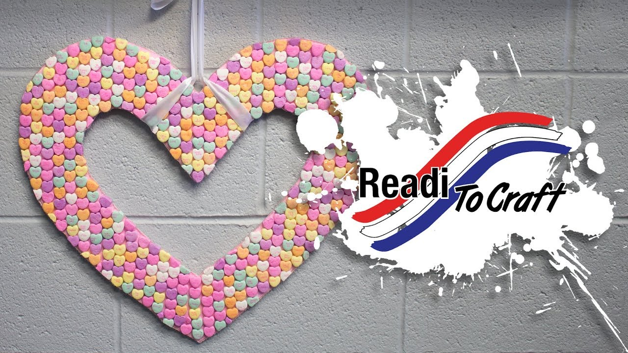 Readi to Craft: Candy Heart Wreath