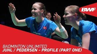 Badminton Unlimited 2020 | Juhl / Pedersen - PROFILE (PART ONE) | BWF 2020