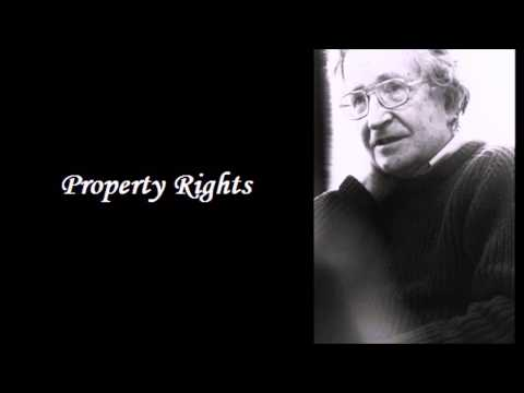 Noam Chomsky - Property Rights I