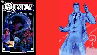 Back Issues Review| The Human Enigma| The Question #1 - #6: Zen and Violence