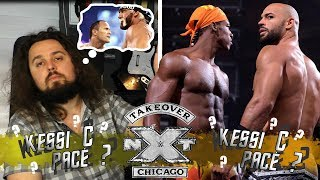 [Kessi C PaCé?] NXT TakeOver Chicago 2018