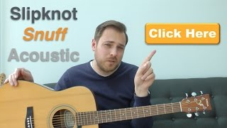 Slipknot - Snuff - Easy Songs on Acoustic Guitar Lesson - How to Play on Guitar