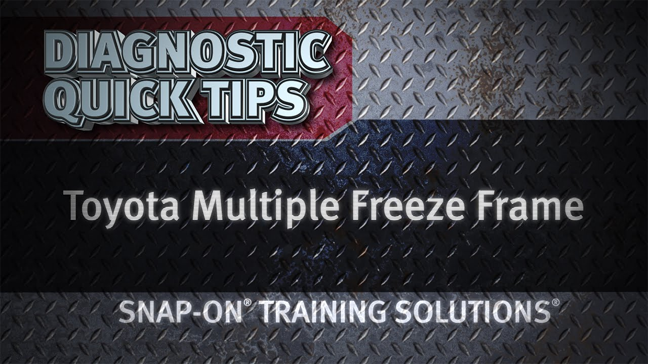 Toyota® Multiple Freeze Frame- Diagnostic Quick Tips   Snap-on ...