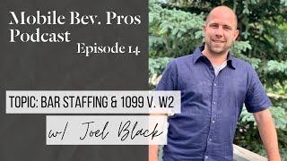 Bar Staffing & 1099 v. W2 // Mobile Bev. Pros + Joel Black