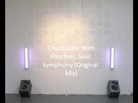 Chuck Love With Fourfeet. Soul Symphony (Original Mix)