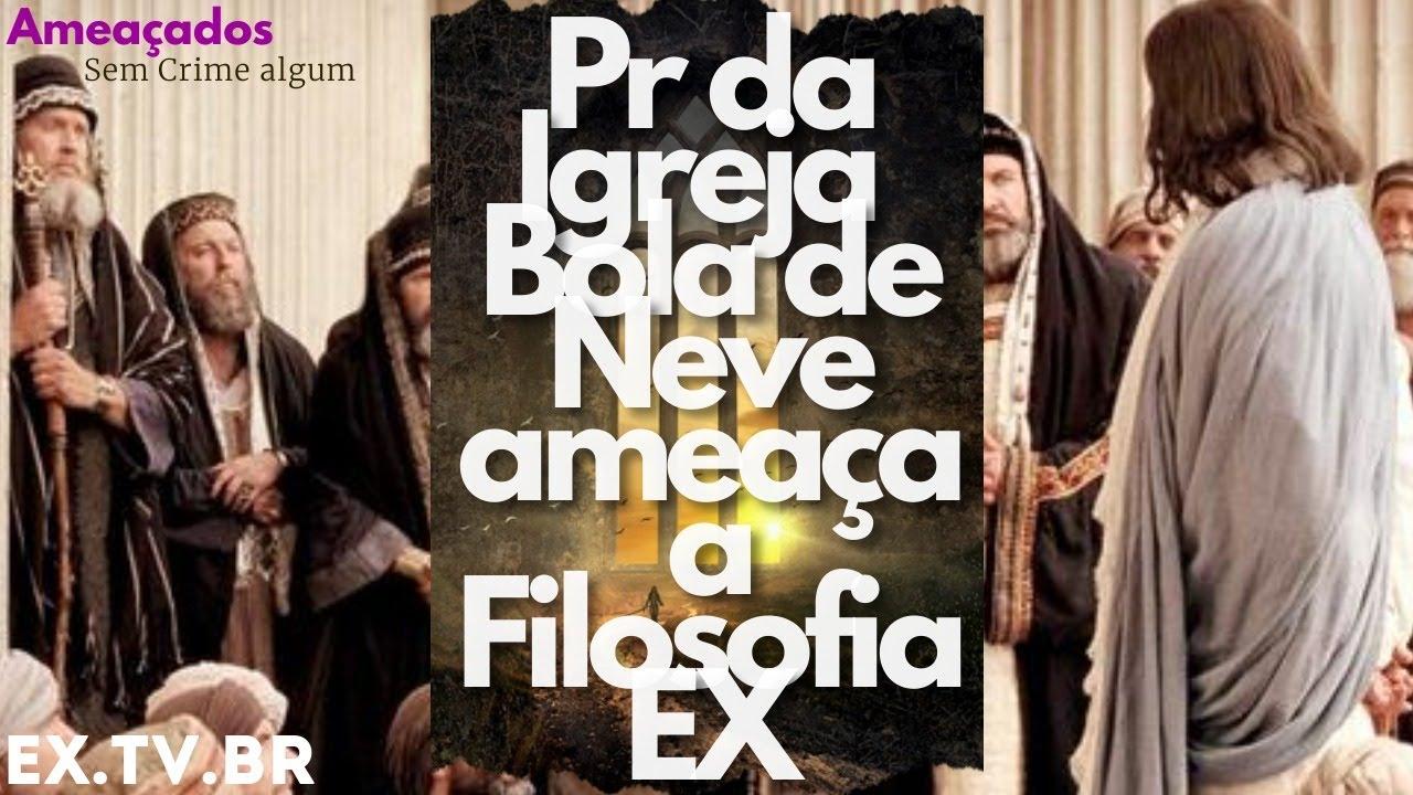 💰 Pastor da Igreja BOLA de NEVE ameaça A FILOSOFIA EX!