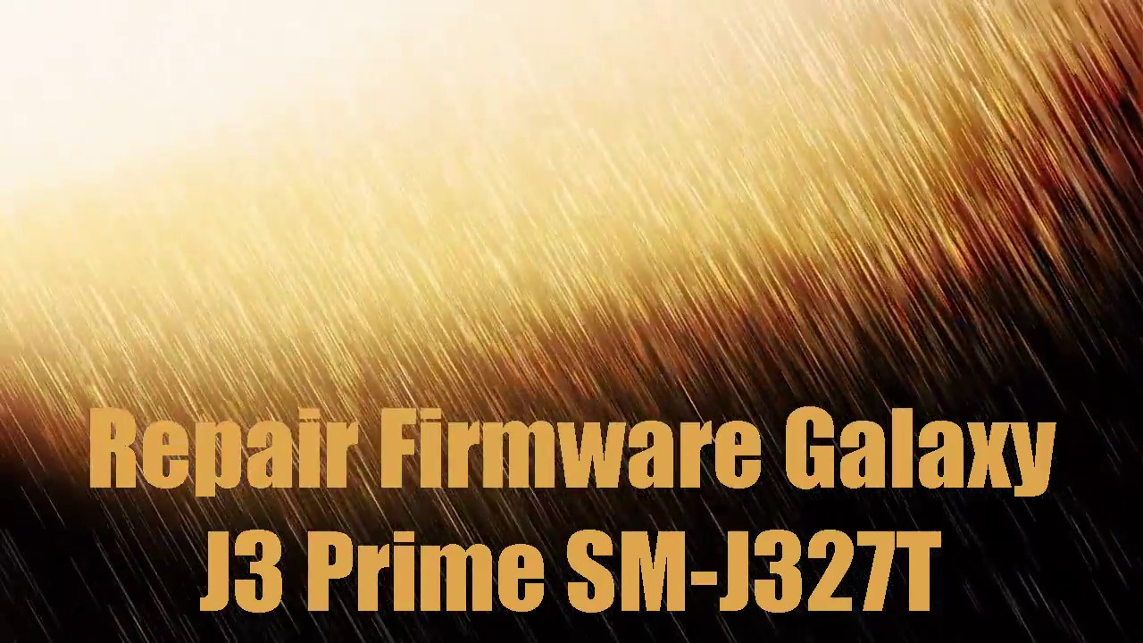 Repair Firmware Galaxy J3 Prime SM-J327T