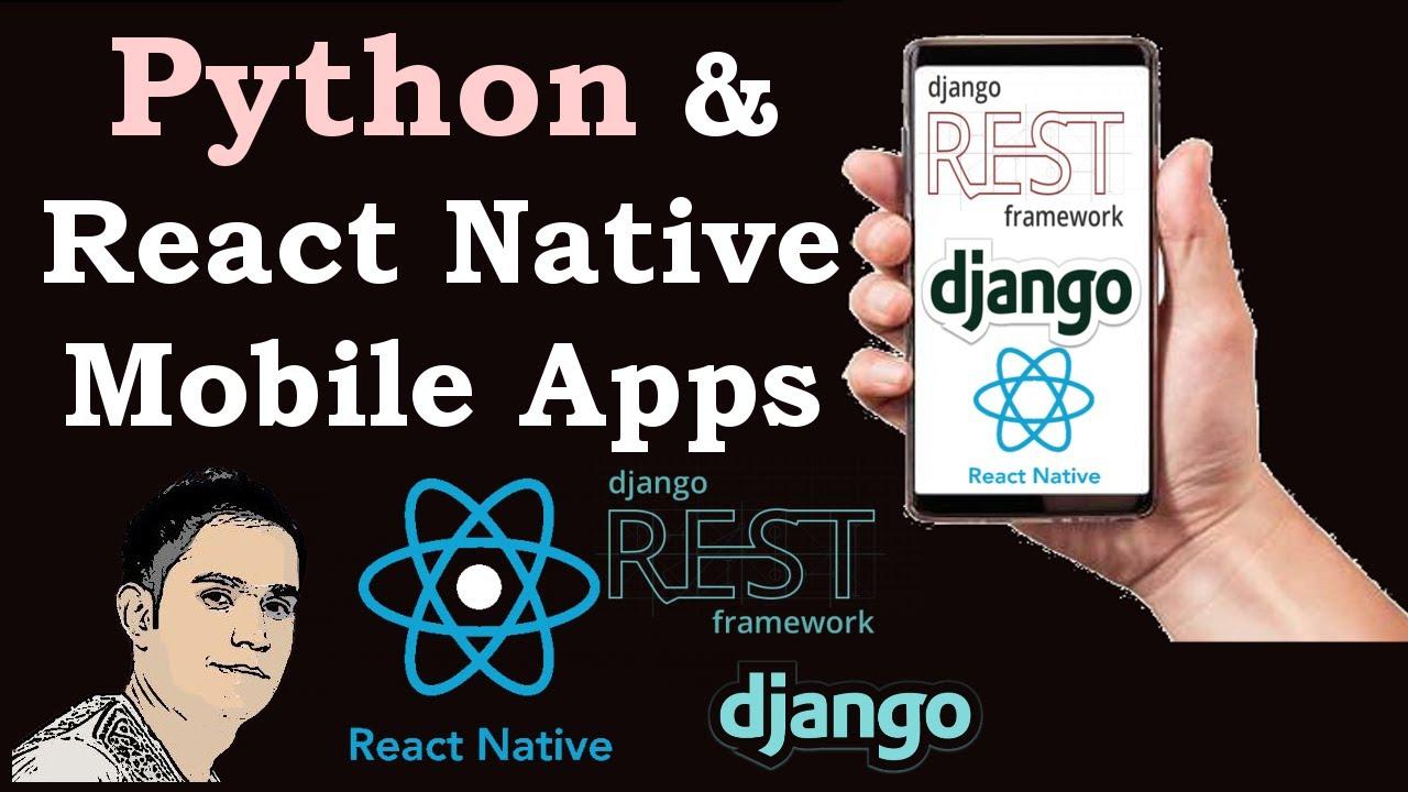Python [Django] & React Native Creating Mobile Application