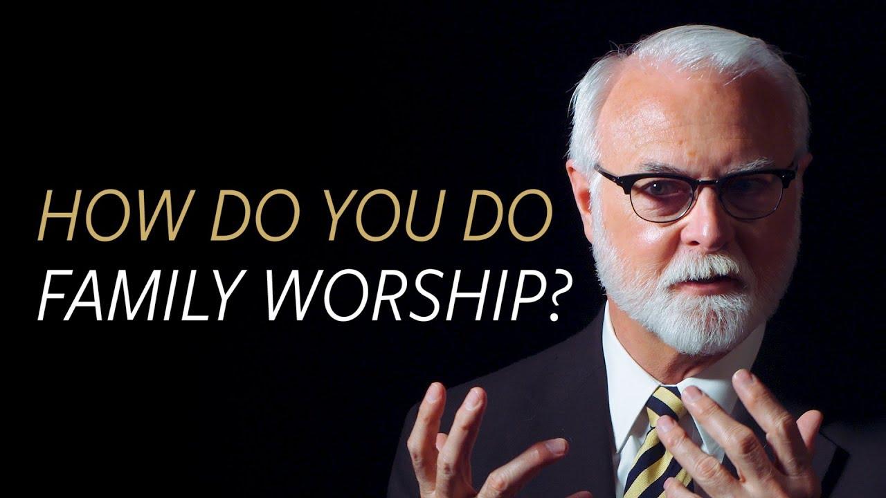 How do you do family worship?