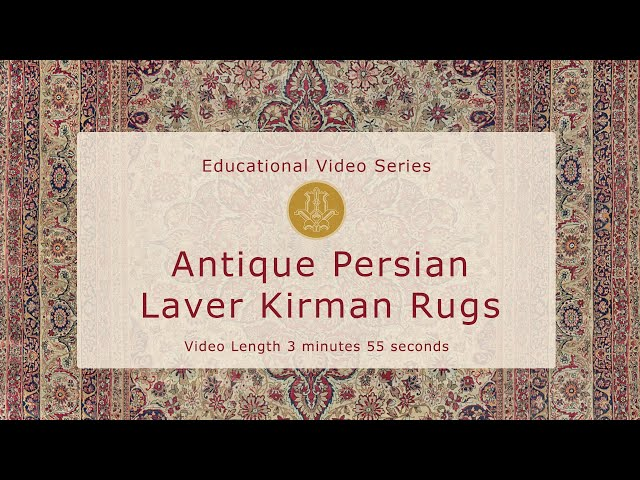 The History & Design of Antique Persian Laver Kirman Carpets