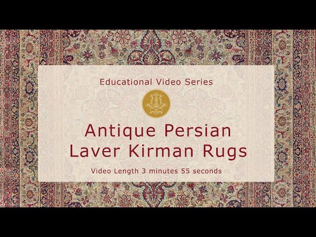 The History & Design of Antique Persian Laver Kirman Carpets