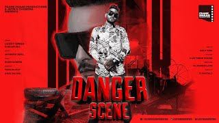 Danger Scene - Lucky Singh Durgapuria | Harm Sandhu | Varinder Sema |  New Punjabi Song 2020