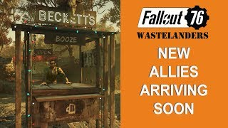 Fallout 76 NEW allies arriving soon.