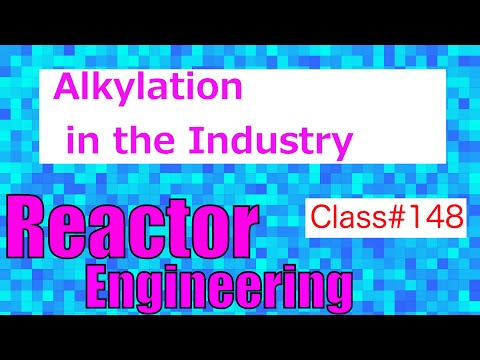 Alkylation and Dealkylation in Industrial Processes // Reactor Engineering - Class 148