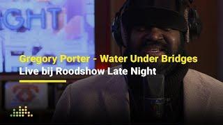 Gregory Porter - Water Under Bridges | Live bij Roodshow Late Night