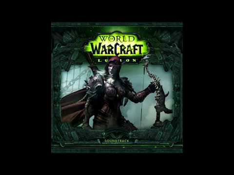 World of Warcraft Legion - Official Soundtrack Album (Complete)