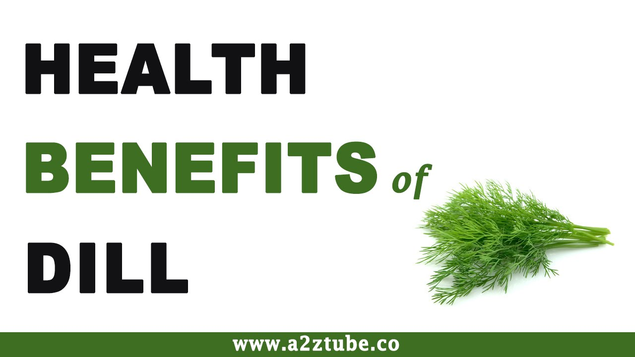 Dill Facts, Health Benefits and