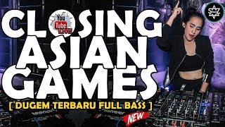 Gambar cover DJ BREAKBEAT CLOSING CEREMONY ASIAN GAMES PALING ENAK SEDUNIA 2018