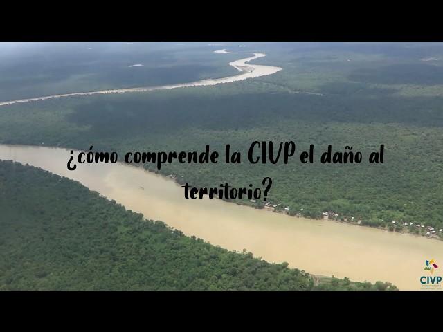 ¿Cómo entiende la CIVP el daño al territorio?