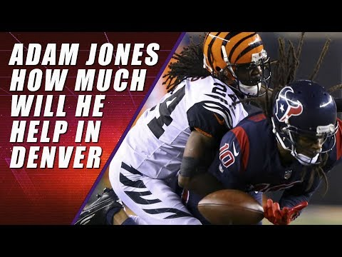 Adam Jones Signs with Denver Broncos: Love it or Hate it